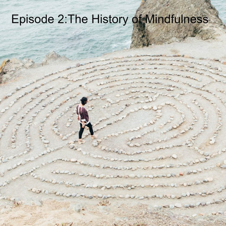 Episode 2:The History of Mindfulness